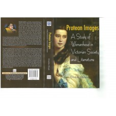 Protean Images - A study of Womanhood in Victorian Society and Literature